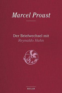 Der Briefwechsel mit Reynaldo Hahn von Fischer,  Bernd-Jürgen, Proust,  Marcel