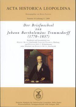 Der Briefwechsel von Johann Bartholomäus Trommsdorff (1770-1837) von Bettin,  Hartmut, Bettin,  Henriette, Friedrich,  Christoph, Götz,  Wolfgang, Parthier,  Benno