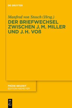 Der Briefwechsel zwischen Johann Martin Miller und Johann Heinrich Voß von Stosch,  Manfred