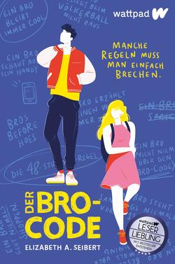 Der Bro-Code von Schwarz,  Martina, Seibert,  Elizabeth A.