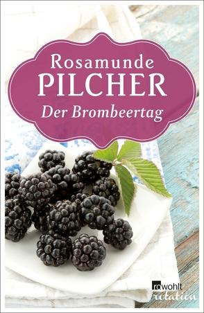 Der Brombeertag von Asendorf,  Dorothee, Pilcher,  Rosamunde