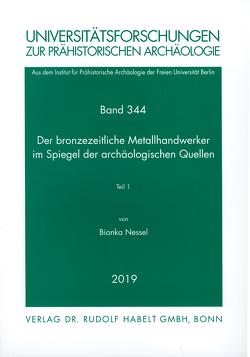 Der bronzezeitliche Metallhandwerker im Spiegel der archäologischen Quellen von Nessel,  Bianka