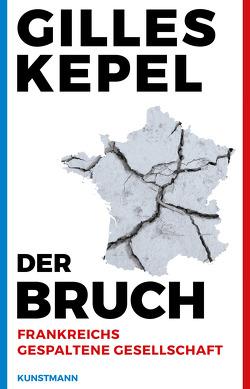 Der Bruch. von Kepel,  Gilles, Weyerle,  Martin