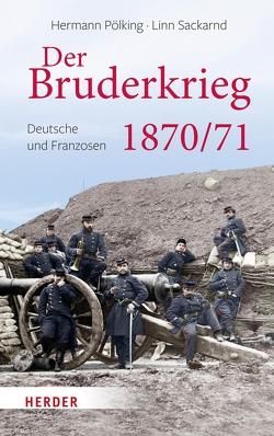 Der Bruderkrieg von Pölking-Eiken,  Hermann, Sackarnd,  Linn