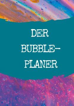 Der Bubble-Planer von Wczasek,  Katrin