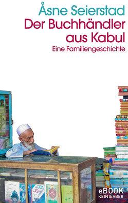 Der Buchhändler aus Kabul von Seierstad,  Asne, Wolandt,  Holger