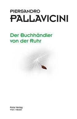 Der Buchhändler von der Ruhr von Pallavicini,  Piersandro, Paulmichl,  Ludwig