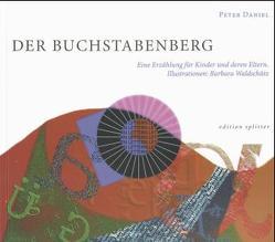 Der Buchstabenberg von Daniel,  Peter, Waldschütz,  Barbara
