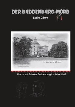 Der Buddenburg-Mord von Grimm,  Sabine