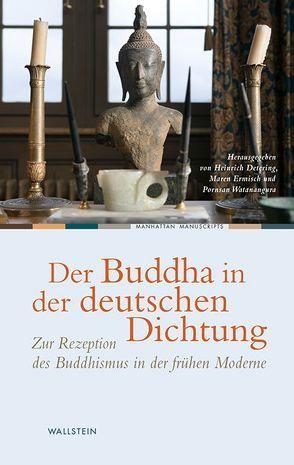 Der Buddha in der deutschen Dichtung von Detering,  Heinrich, Ermisch,  Maren, Watanangura,  Pornsan