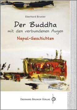 Der Buddha mit den verbundenen Augen von Brunier,  Eberhard