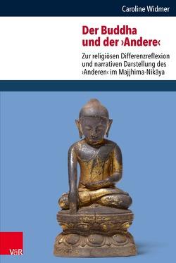 Der Buddha und der ›Andere‹ von Emmrich,  Christoph, Widmer,  Caroline