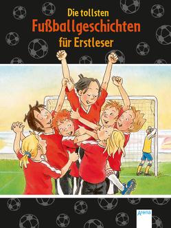 Die tollsten Fußballgeschichten für Erstleser von Dietl,  Autor, Dietl,  Erhard, Honnen,  Falko, Paule,  Irmgard, Rieckhoff,  Sibylle, Röhrig,  Volkmar