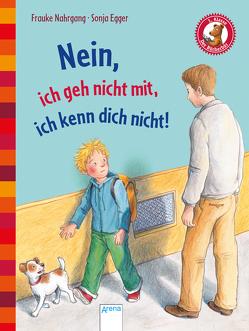 Der Bücherbär. Erstlesebücher für das Lesealter 1. Klasse / Nein, ich geh nicht mit, ich kenn dich nicht! von Egger,  Sonja, Nahrgang,  Frauke