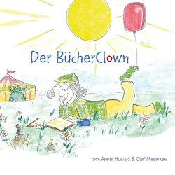 Der BücherClown von Huwald,  Armin, Meemken,  Olaf