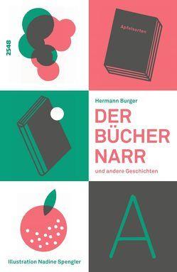 Der Büchernarr und andere Geschichten von Burger,  Hermann, Spengler,  Nadine