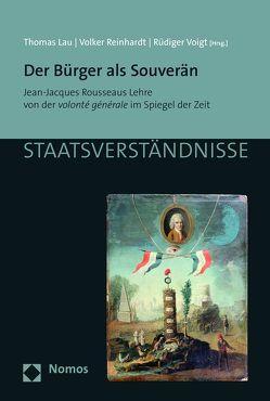 Der Bürger als Souverän von Lau,  Thomas, Reinhardt,  Volker, Voigt,  Rüdiger