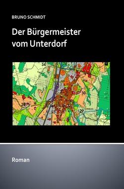 Der Bürgermeister vom Unterdorf von Schmidt,  Bruno