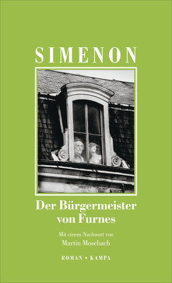Der Bürgermeister von Furnes von Groessel,  Hanns, Mosebach,  Martin, Simenon,  Georges