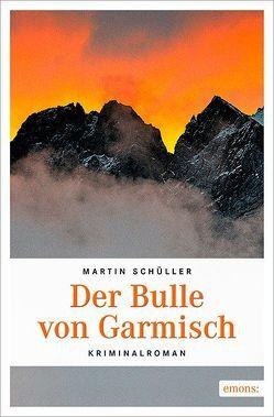 Der Bulle von Garmisch von Schüller,  Martin