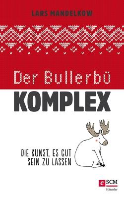 Der Bullerbü-Komplex von Mandelkow,  Lars