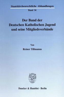 Der Bund der Deutschen Katholischen Jugend und seine Mitgliedsverbände. von Tillmanns,  Reiner