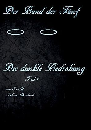 Der Bund der Fünf – Die dunkle Bedrohung von Hambach,  Tobias