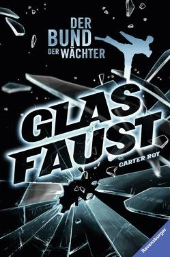 Der Bund der Wächter 2: Glasfaust von Roy,  Carter, Strohm,  Leo