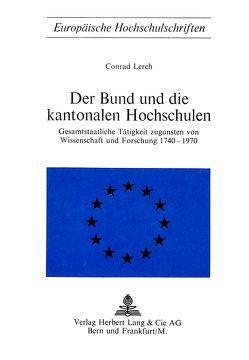 Der Bund und die kantonalen Hochschulen von Lerch,  Conrad