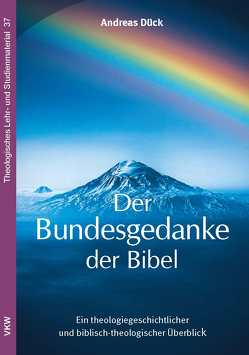 Der Bundesgedanke der Bibel von Dück,  Andreas