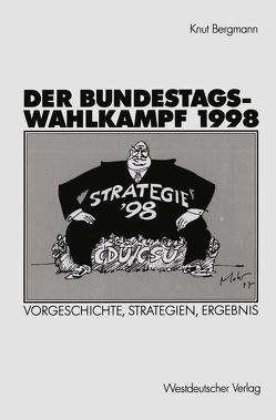 Der Bundestagswahlkampf 1998 von Bergmann,  Knut