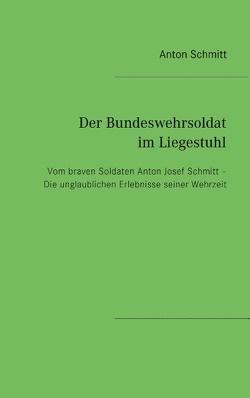 Der Bundeswehrsoldat im Liegestuhl von Schmitt,  Anton