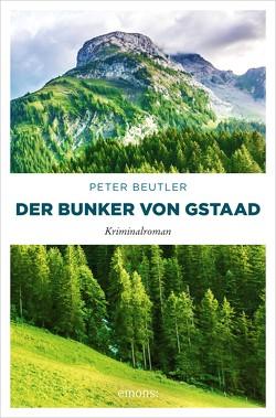 Der Bunker von Gstaad von Beutler,  Peter