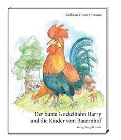 Der bunte Gockelhahn Harry und die Kinder vom Bauernhof von Husung Ahlerstedt,  Christian, Ortmann,  Karlheinz Günter