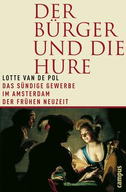 Der Bürger und die Hure von Still,  Rosemarie, van de Pol,  Lotte