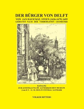 Der Bürger von Delft von Jan Steen gedeutet nach der verborgenen Geometrie von Ritters,  Volker