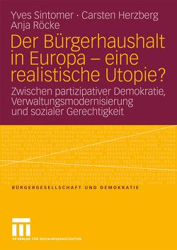Der Bürgerhaushalt in Europa – eine realistische Utopie? von Herzberg,  Carsten, Röcke,  Anja, Sintomer,  Yves