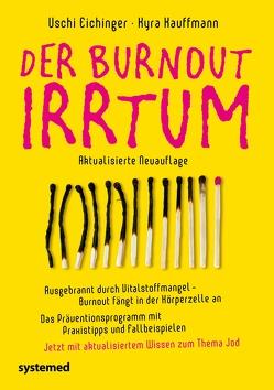 Der Burnout-Irrtum von Eichinger,  Uschi, Kauffmann,  Kyra