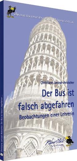 Der Bus ist falsch abgefahren von Jarczyk-Aebischer,  Christiane