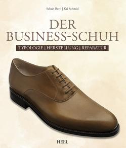 Der Business-Schuh von Schmid,  Kai, Schuh Bertl