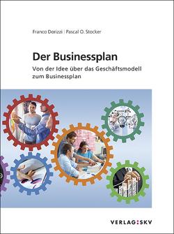 Der Businessplan – Von der Idee über das Geschäftsmodell zum Businessplan, Bundle von Dorizzi,  Franco, Stocker,  Pascal O.