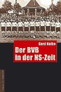 Der BVB in der NS-Zeit von Kolbe,  Gerd, Schroeder,  Gerhard