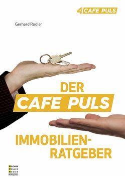 DER CAFE PULS IMMOBILIENRATGEBER von Rodler,  Gerhard