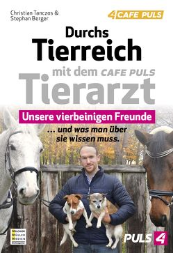 Durchs Tierreich mit dem CAFE PULS Tierarzt von Berger,  Stephan, Tanczos,  Christian
