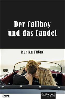Der Callboy und das Landei von Thöny,  Monika