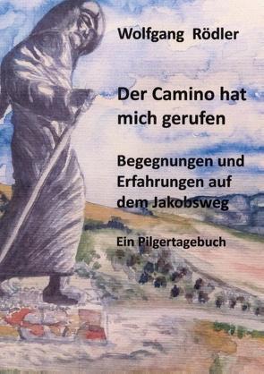 Der Camino hat mich gerufen von Rödler,  Wolfgang