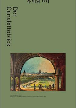 Der Canalettoblick von Fellinger,  Markus, Grubbauer,  Monika, Lovecky,  Katharina, Rollig,  Stella, Telesko,  Werner