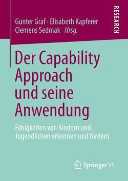 Der Capability Approach und seine Anwendung von Graf,  Gunter, Kapferer,  Elisabeth, Sedmak,  Clemens