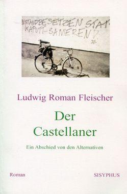 Der Castellaner von Fleischer,  Ludwig Roman