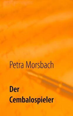 Der Cembalospieler von Morsbach,  Petra
